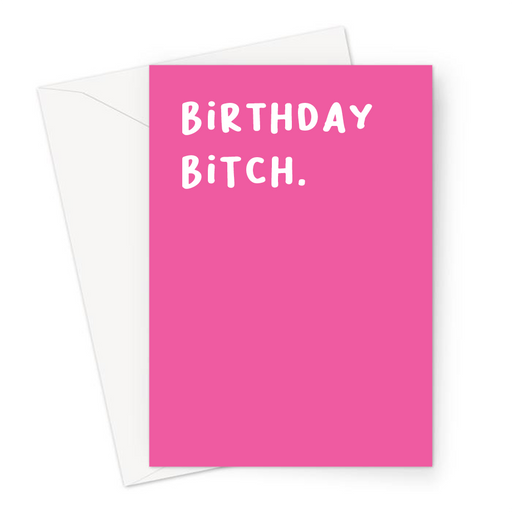 Birthday Bitch. Greeting Card | Offensive, Rude, Profanity Birthday Card For Her, Friend, LGBTQ+