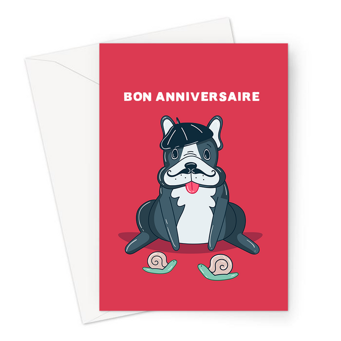 Bon Anniversaire Greeting Card | Funny, French Bulldog Birthday Card For Dog Owner, French Bulldog With Moustache In A Beret With Snails