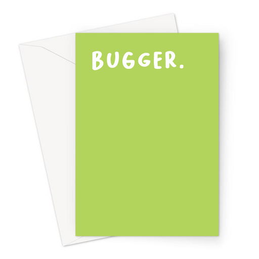 Bugger. Greeting Card | Funny Sympathy Card, Accident Card In Green, Profanity, Sorry, Apologies