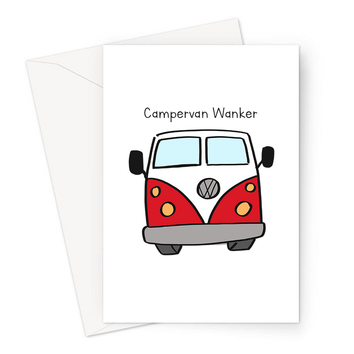 Campervan Wanker Greeting Card | Rude Card For VW Owner, T4, T5, T6, T25,T2, T3, Vee Dub, Camper