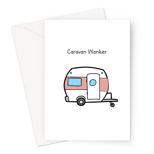 Caravan Wanker Greeting Card | Rude, Funny Card For Caravaner, Caravan Owner, Staycation, Caravan Doodle