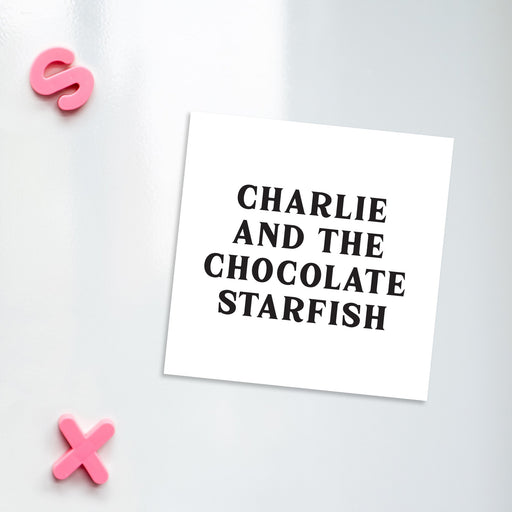 Charlie And The Chocolate Starfish Magnet | Funny Fridge Magnet, Funny Literary Gifts, Literature Pun, Vintage Typography