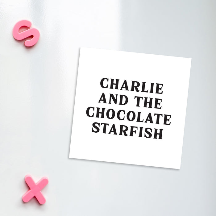Charlie And The Chocolate Starfish Magnet | Funny Magnet, Funny Literary Gifts