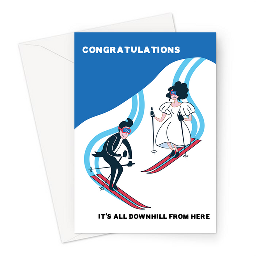 Congratulations It's All Downhill From Here Greeting Card | Funny Engagement Card, Bride And Groom Skiing Downhill, Wedding, Getting Married, Marriage