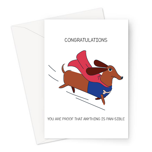 Congratulations You Are Proof That Anything Is Paw-sible Greeting Card | Funny Dog Pun Congratulations Card, Dog In A Superhero Costume, Graduation