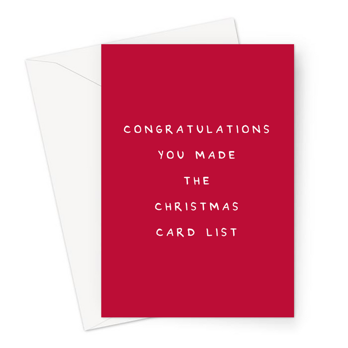 Congratulations You Made The Christmas Card List Greeting Card | Funny, Sarcastic, Deadpan Christmas Card For Friends, Family