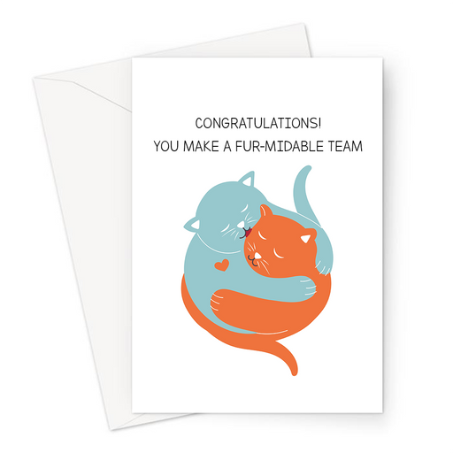 Congratulations! You Make A Fur-midable Team. Greeting Card | Cute, Kitten, Funny Cat Pun Engagement Card, Congratulations, Anniversary, Cats Cuddling
