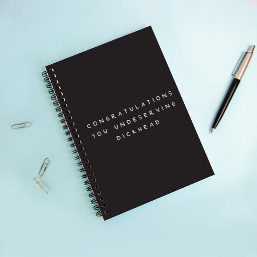 Congratulations You Undeserving Dickhead A5 Notebook | Congratulations Gift, Graduation Gift, Rude Notebook, Black and White Notebook