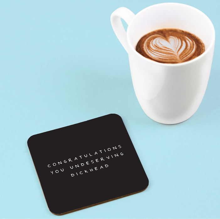 Congratulations You Undeserving Dickhead Coaster | Congratulations Gift, Graduation, Rude Drinks Mat, Black and White, Well Done, New Job, Promotion