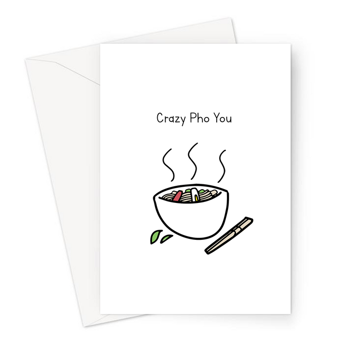 Crazy Pho You Greeting Card | Funny Pun Valentines Card For Him, For Her, Pho Noodles Doodle