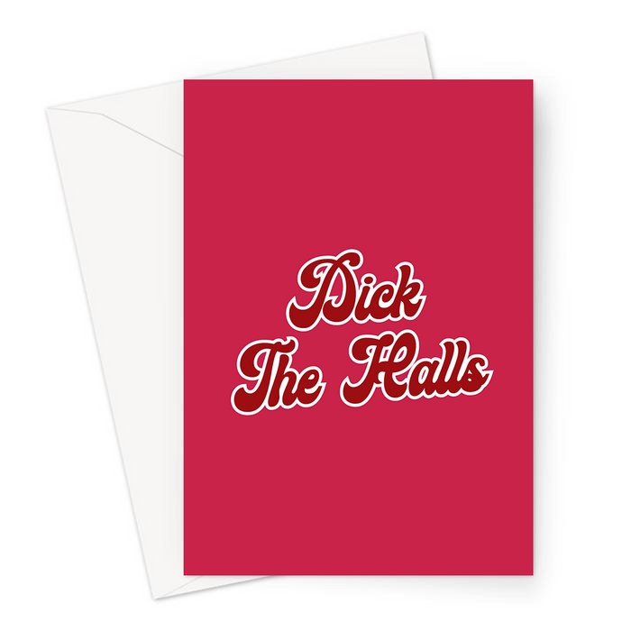 Dick The Halls Greeting Card | Funny Christmas Card, Christmas Carol Pun, Deck The Halls