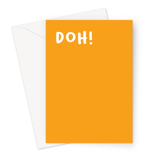 Doh! Greeting Card | Funny Sympathy Card, Accident Card In Orange, Sorry, Apologies
