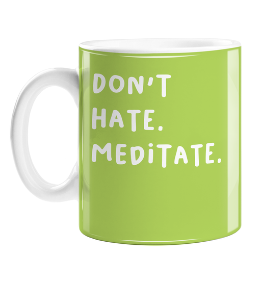 Don't Hate. Meditate. Mug | Funny Housewarming Gift For Yogi, Yoga Enthusiast, Coffee Mug, Namaste, Meditation