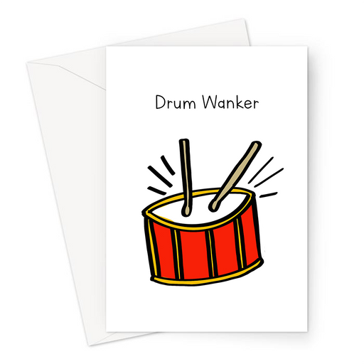 Drum Wanker Greeting Card | Rude, Funny Card For Drummer, Drum Player, Musician, Music Lover
