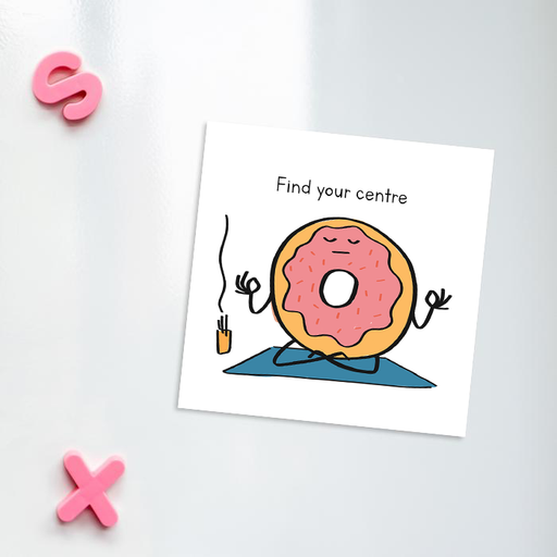Find Your Centre Fridge Magnet | Ring Donut Meditating Gift, For Yogi, Yoga Lover, Namaste, Meditation