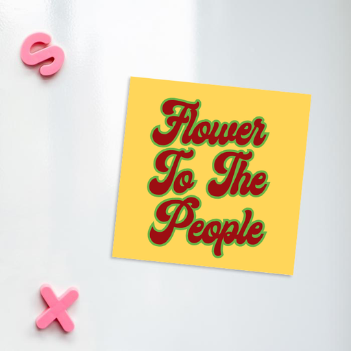 Flower To The People Fridge Magnet | Weed Magnet, Gift For Stoner, Gift For Weed Smoker, Hippie Gift