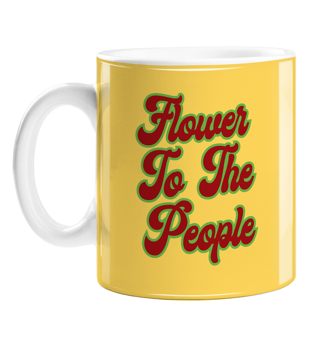 Flower To The People Mug | Weed Mug, Stoner Mug, Funny Gift For Weed Smokers, Funny Gift For Stoners, Gift For Hippie