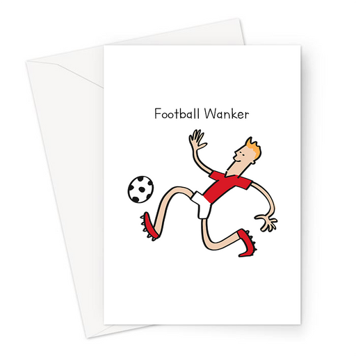 Football Wanker Greeting Card | Rude Card For Footballer, Football Player, Funny Football Card, FPL, Fantasy Football, Premier League, FIFA