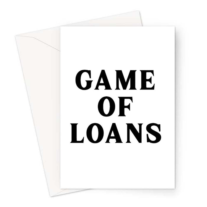Game Of Loans Greeting Card | Funny New Home Card, Bought A House Card, Graduation Card, Student Loan Joke, Mortgage Joke