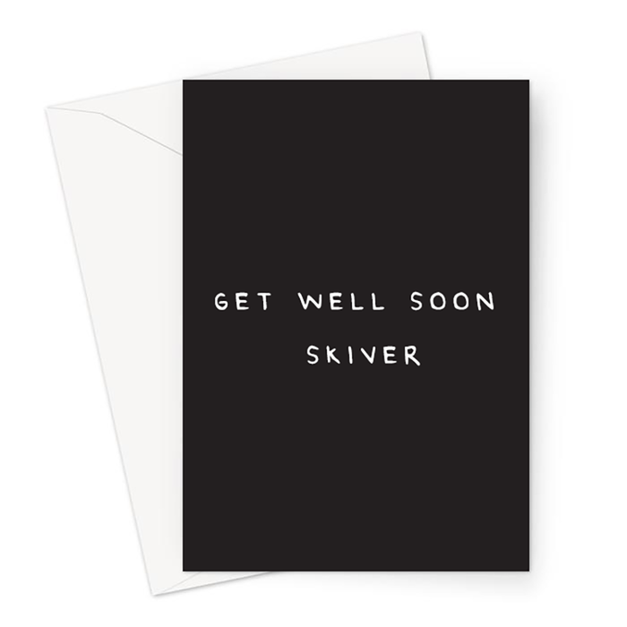 Get Well Soon Skiver Greeting Card | Funny Sympathy Card, Accident Card, Rude Get Well Soon Card