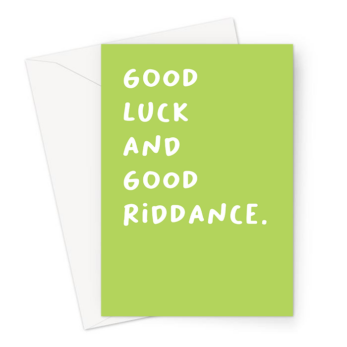 Good Luck And Good Riddance. Greeting Card | Deadpan, Rude, Funny Good Luck Card, New Job, You're Leaving, Retirement, New Home