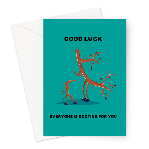 Good Luck Everyone Is Rooting For You Greeting Card | Funny, Dancing Tree Roots Good Luck Card, Roots Cheering, Encouraging Card