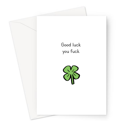Good Luck You Fuck Doodle Greeting Card | Deadpan, Funny, Rude Good Luck Card, Exams, New Job, Four Leaf Clover Doodle
