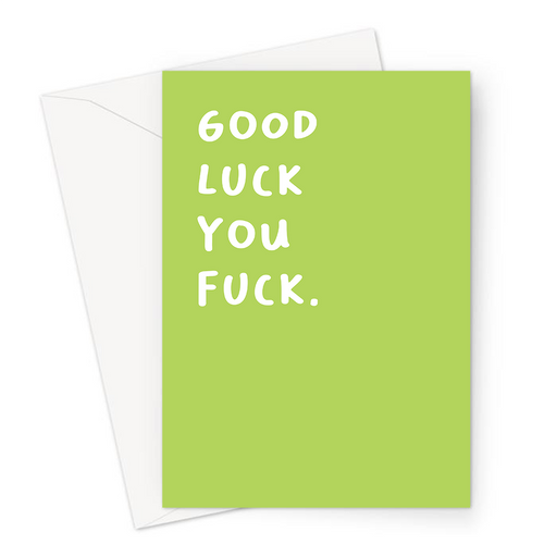 Good Luck You Fuck. Greeting Card | Deadpan, Rude, Profanity Funny Good Luck Card, New Job, You're Leaving, Retirement