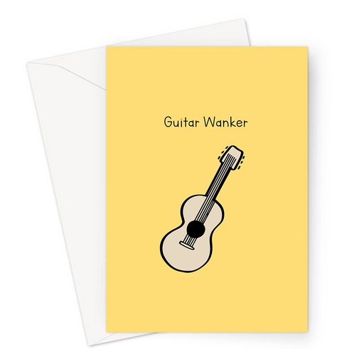 Guitar Wanker Greeting Card | Deadpan Greeting Card, Guitarist Greeting Card, Greeting Card For Guitarist, Funny Guitar Card