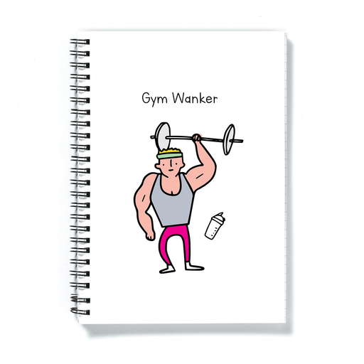 Gym Wanker A5 Notebook | Rude, Funny Gift For Gym Goer, Weight Lifter, Gym Enthusiast, Muscle Head, Gains, Journal, Dairy