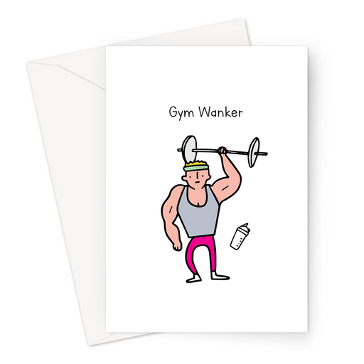 Gym Wanker Greeting Card | Deadpan Greeting Card, Gym Greeting Card, Greeting Card For Gym Enthusiast, Funny Gym Card