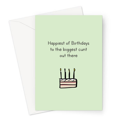 Happiest Of Birthdays To The Biggest Cunt Out There Greeting Card | Offensive Birthday Card, Rude Birthday Card, Slice Of Birthday Cake Doodle