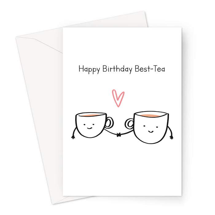 Happy Birthday Best-Tea Greeting Card | Cute, Kawaii Funny Pun Birthday Card For Best Friend, BFF Two Teacups Holding Hands