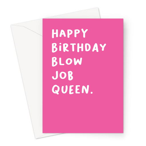 Happy Birthday Blow Job Queen. Greeting Card | Funny Birthday Card For Gay Man, LGBTQ+, For Her, For Him, For Girlfriend