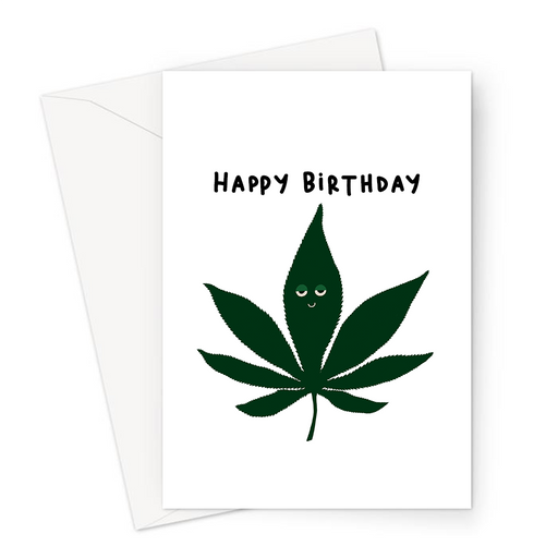 Happy Birthday Stoned Weed Leaf Greeting Card | High Cannabis Leaf Illustration, Hand Illustrated Fine Art Marijuana Leaf, Stoner, Ganja, Hash, Pot