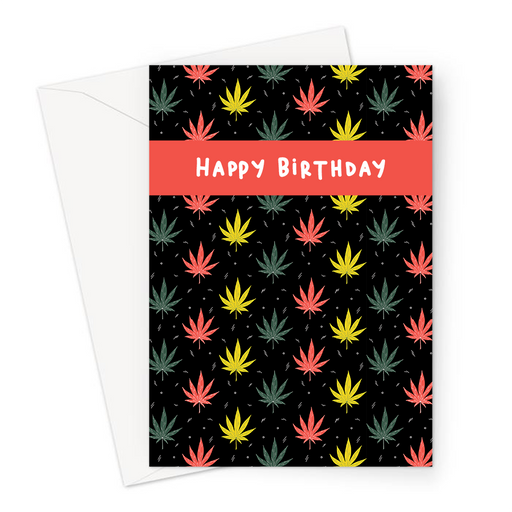 Happy Birthday Weed Illustration Greeting Card | Cannabis Leaf Illustration In Green, Yellow And Red, Hand Illustrated Fine Art Marijuana Leaves, Dope