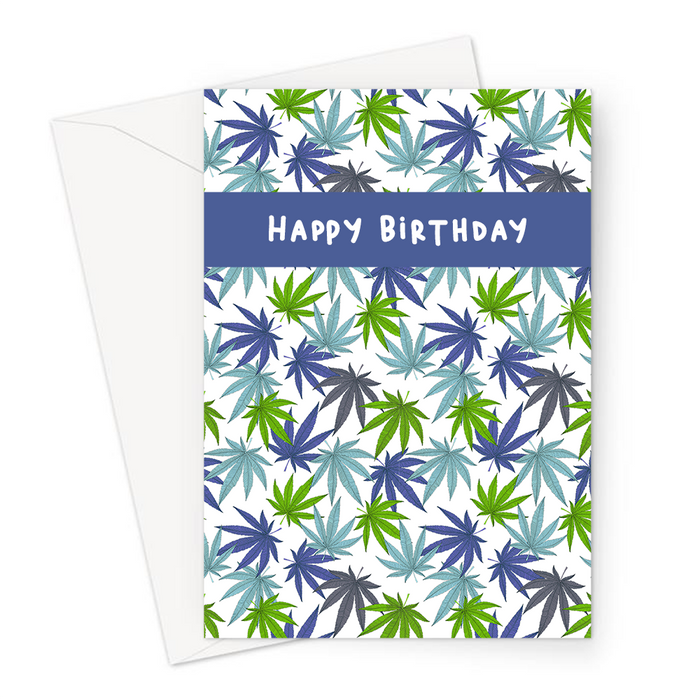 Happy Birthday Weed Print Blue Greeting Card | Cannabis Leaf Illustration In Blues, Green & Grey, Hand Illustrated Fine Art Marijuana Leaves