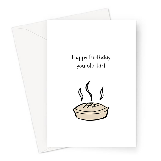 Happy Birthday You Old Tart Greeting Card | Rude Birthday Card, Offensive Birthday Card