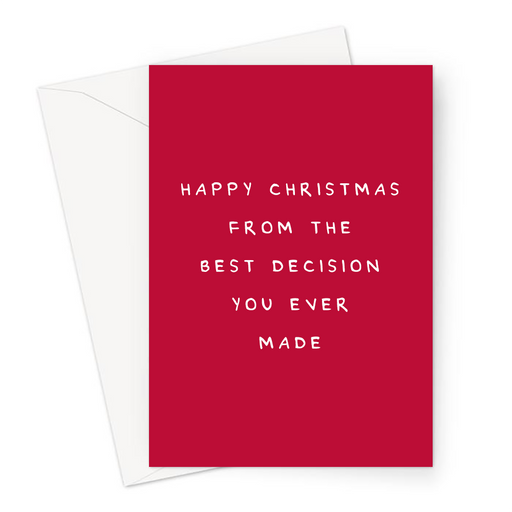 Happy Christmas From The Best Decision You Ever Made Greeting Card | Funny, Sarcastic, Deadpan Christmas Card For Mum, Dad, Husband, Wife