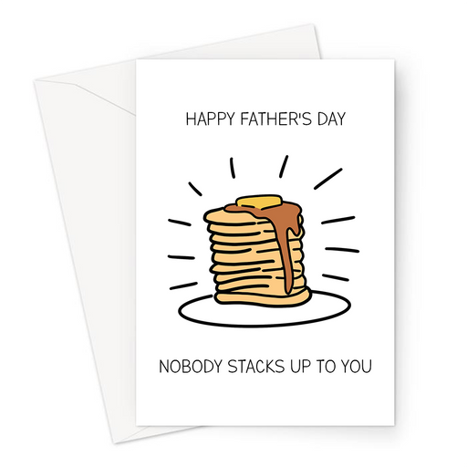 Happy Father's Day Nobody Stacks Up To You Greeting Card | Pancake Pun Father's Day Card, Stack Of Pancakes With Syrup And Butter