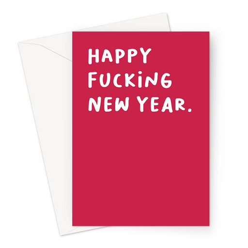 Happy Fucking New Year. Greeting Card | Funny, Rude Happy New Year Card, Relief, Profanity