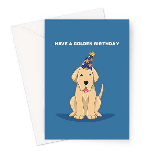 Have A Golden Birthday Greeting Card | Funny, Cute, Golden Retriever Pun Birthday Card For Dog Owner, Golden Retriever In Party Hat, Labrador