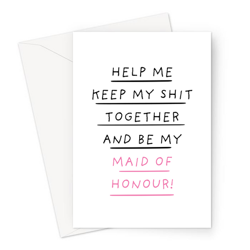 Help Me Keep My Shit Together And Be My Maid Of Honour! Greeting Card | Funny Be My Maid Of Honour Card, Bridal Party Card, Keep Calm, Bridezilla