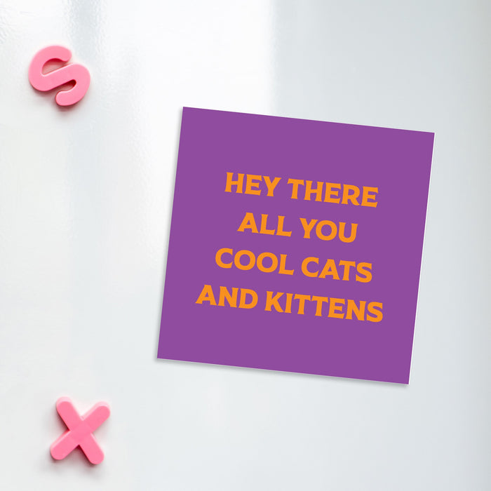 Hey There All You Cool Cats And Kittens Magnet | Carole Baskin Magnet, Tiger King Magnet, Tiger King Gifts