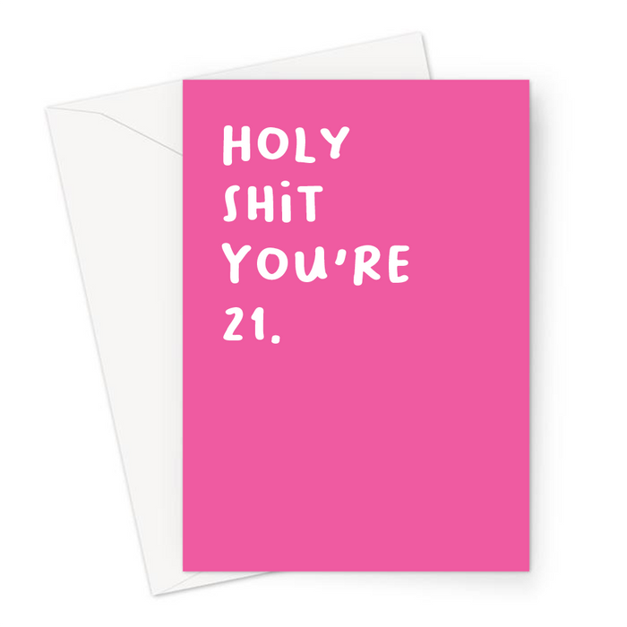 Holy Shit You're 21. Greeting Card | Rude 21st, Profanity Twenty First Birthday Card For Twenty One Year Old, Friend, Daughter, Sister, Her, Age Card