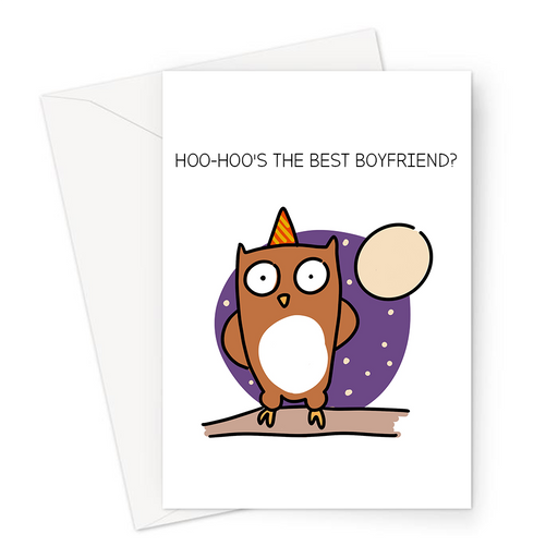 Hoo-Hoo's The Best Boyfriend? Greeting Card | Funny Owl Pun Card For Him, Owl Sat On A Branch Wearing A Party Hat, Love Card For Boyfriend