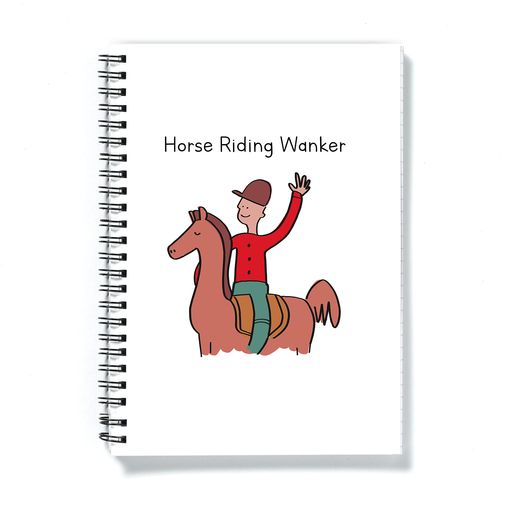 Horse Riding Wanker A5 Notebook | Man Riding A Horse Journal, Horse Boy Diary, Gift For Male Horse Rider, Horse Lover, Jockey, Equestrian