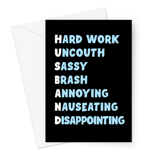 Husband Acronym Greeting Card | Funny, Offensive Anniversary Card For Husband, Hard Work, Uncouth, Sassy, Brash, Annoying, Nauseating, Disappointing