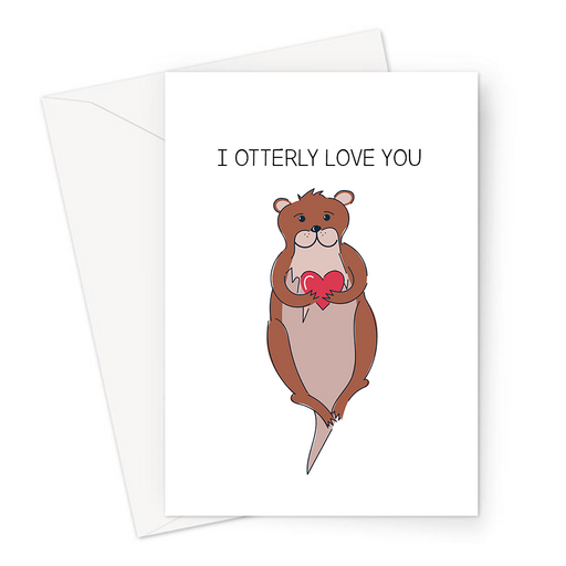 I Otterly Love You Greeting Card | Cute, Funny Otter Pun Valentine's Card, Love, Otter Holding A Love Heart, Anniversary
