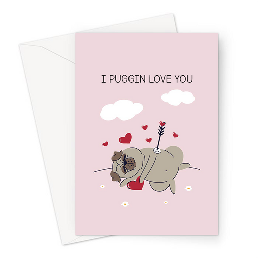 I Puggin Love You Greeting Card | Cute, Funny Pug Pun Valentines Card, Love, Pug Holding A Love Heart And Cupid's Arrow, Anniversary